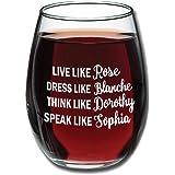 Golden Girls Funny Wine Glass 15oz - Inspired By Golden Girls Best Friends Quote - Unique Birthday Gift For Women - Live Like Rose Dress Like Blanche Think Like Dorothy Speak Like Sophia - Evening Mug