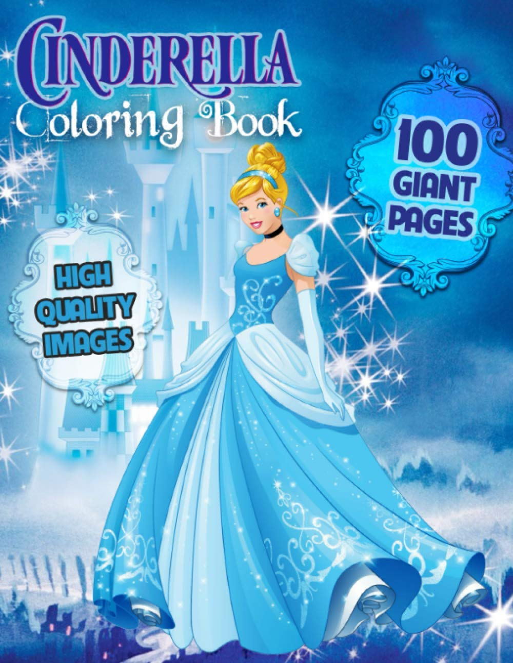 Cinderella Coloring Book Great Coloring Book For Kids And Fans 100 Giant Pages To Coloring 50 High Quality Images And Son Father 9798565142044 Amazon Com Books