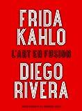 Frida Kahlo et Diego Rivera (Album de l'exposition) (Catalogues d'exposition)