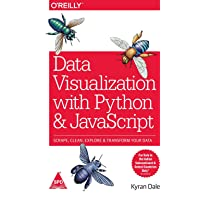 Data Visualization With Python & JavaScript: Scrape, Clean, Explore & Transform Your Data