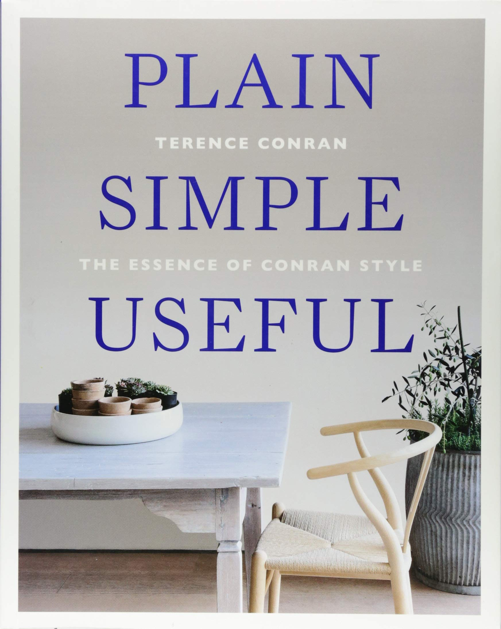 Amazon Com Plain Simple Useful The Essence Of Conran Style