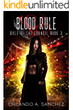 Blood Rule: Rule of The Council-Book Three