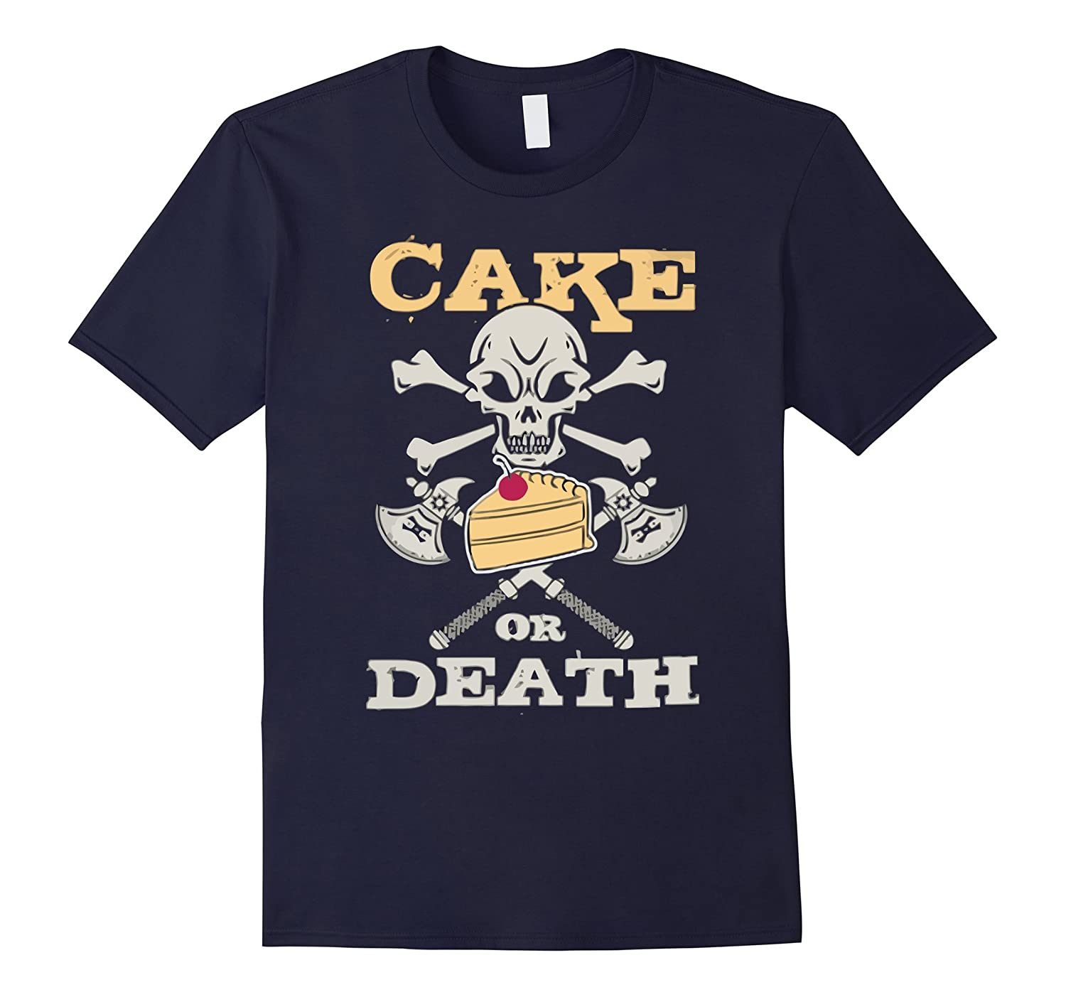 Cake Or Death T-Shirts Funny Gifts For Bakers-TH