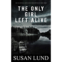 The Only Girl Left Alive: The McClintock-Carter Crime Thriller Trilogy: Book Three