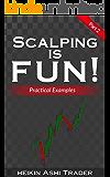Scalping is Fun!: Part 2: Practical Examples (Heikin Ashi Scalping)