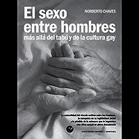 El sexo entre hombres: Más allá del tabú y de la cultura gay