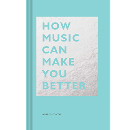 How Music Can Make You Better The How Series Kindle Edition By Viskontas Indre Arts Photography Kindle Ebooks Amazon Com