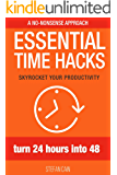 Essential Time Hacks: Turn 24 Hours Into 48 (English Edition)