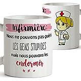 """Tasse pour une Infirmière - """"Nous ne pouvons pas guérir les gens stupides mais nous pouvons les endormir """" - Mug / Tasse pour les métiers / professions - Cadeaux pour les infirmières"""