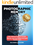 Photographic Memory: How To Improve Your Memory In Just 14 Days - Your Guide To Remembering Anything Faster And Longer! Improve Memory, Productivity And ... Learning Strategies (English Edition)