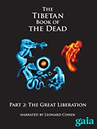 The Tibetan Book of the Dead – Part 2: The Great Liberation
