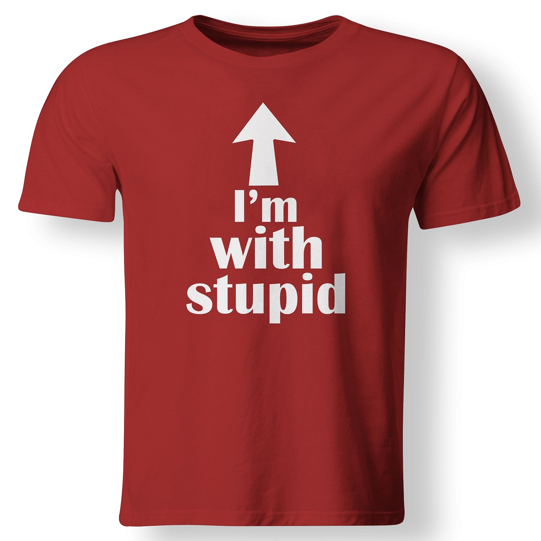 Im Stupid Up Arrow Funny T Shirt