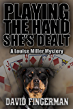 Playing the Hand She's Dealt (A Louise Miller Mystery)