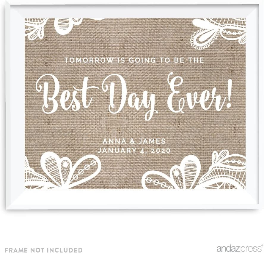 Andaz Press Burlap Lace Print Wedding Collection, Personalized Party Signs, Tomorrow is Going to be The Best Day Ever Rehearsal Dinner Sign, 8.5x11-inch, 1-Pack, Custom Made Any Name