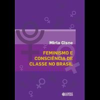 Feminismo e consciência de classes no Brasil