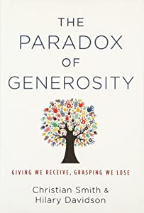 The Paradox of Generosity: Giving We Receive, Grasping We Lose