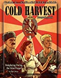 Cold Harvest: Roleplaying During the Great Purges (Call of Cthulhu Roleplaying, #23143