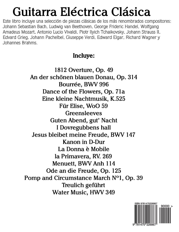 Guitarra Eléctrica Clásica: Piezas fáciles de Bach, Mozart, Beethoven y otros compositores en Partitura y Tablatura - 9781475226867: Amazon.es: Javier ...