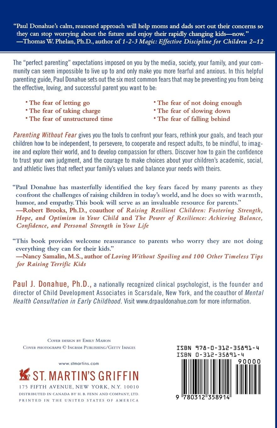 Parenting Without Fear: Letting Go of Worry and Focusing on What Really  Matters: Paul J. Donahue Ph.D.: 9780312358914: Amazon.com: Books