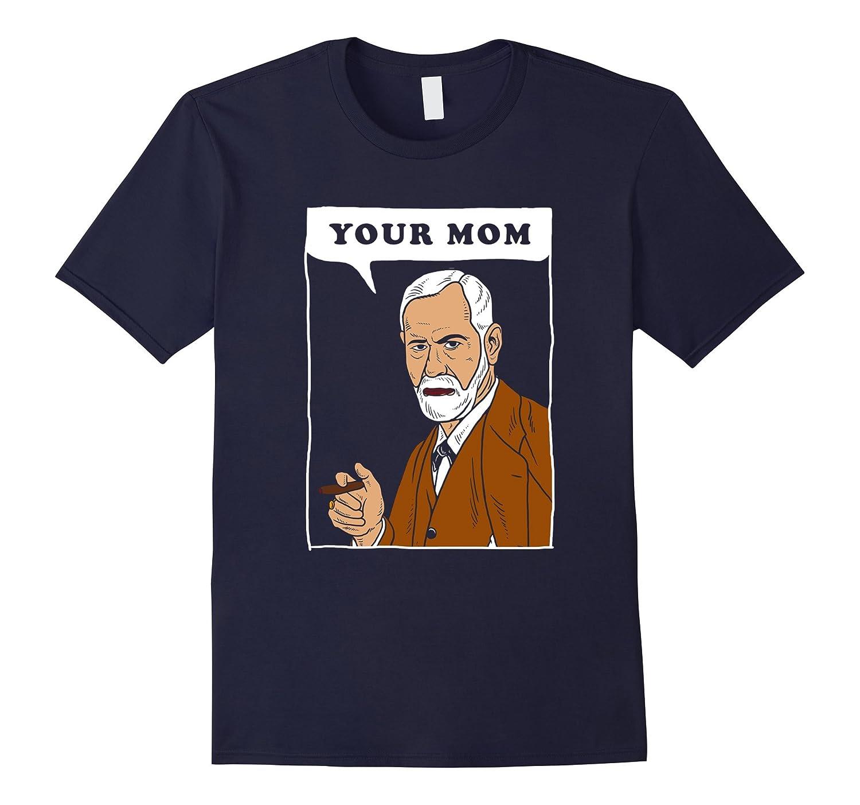 Your Mom - Freud T-Shirt - Funny Sigmund Psychology Joke-BN