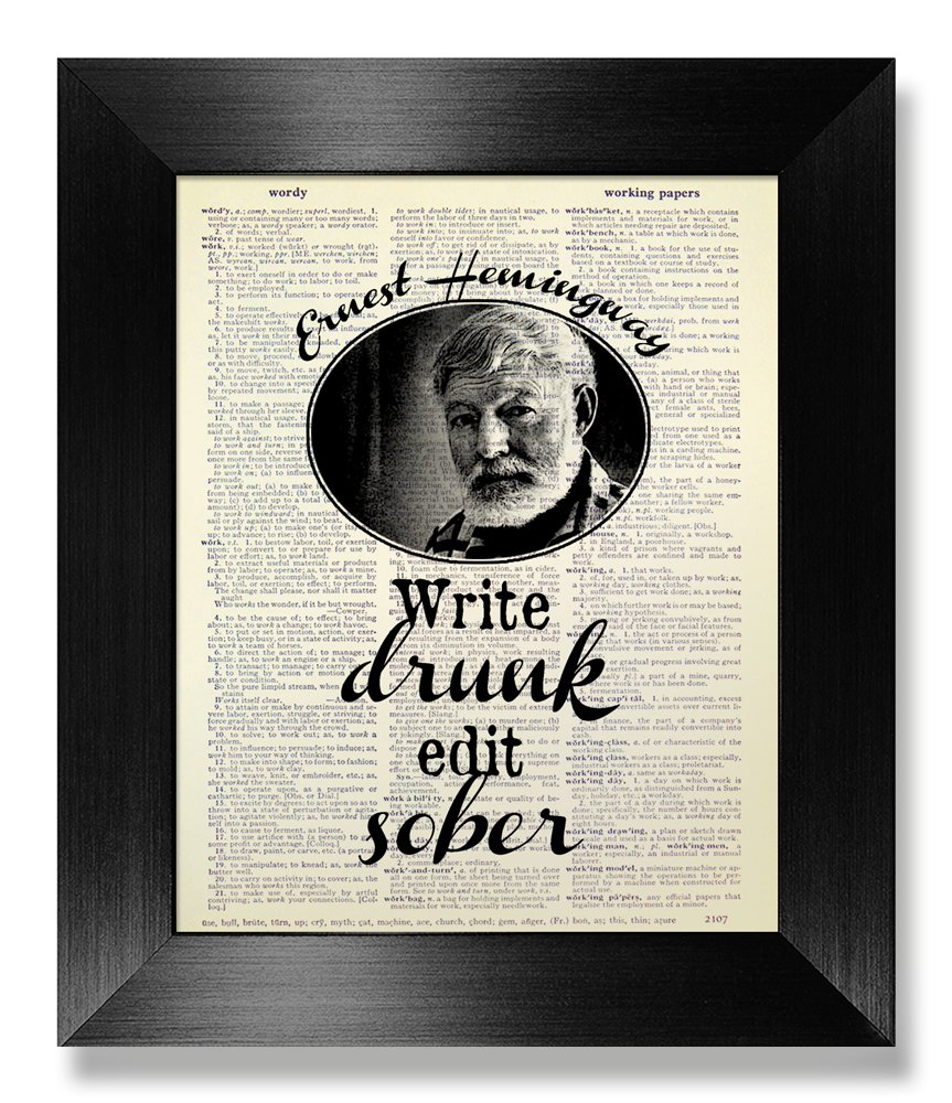 Write Drunk Edit Sober Poster, Write Drunk Edit Sober Wall Decor, Ernest Hemingway Poster, Ernest Hemingway Quote Poster, Unique Inspirational Wall Art, Dictionary Art Print, Original Artwork, 8x10