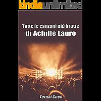 Tutte le canzoni più brutte di Achille lauro: Libro e regalo divertente per fan di Achille Lauro. Tutte le canzoni di Achille sono stupende, per cui all'interno c'è una bella sorpresa