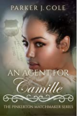 An Agent for Camille (The Pinkerton Matchmaker Book 54) Kindle Edition