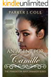 An Agent for Camille (The Pinkerton Matchmaker Book 54)