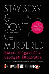 Stay Sexy & Don't Get Murdered: The Definitive How-To Guide Hardcover