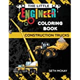 The Little Engineer Coloring Book - Construction Trucks: Fun and Educational Construction Truck Coloring Book for…