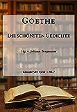 Goethe: Die schönsten Gedichte (Klassiker der Lyrik 1)