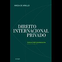 Direito Internacional Privado: Teoria e Prática Brasileira