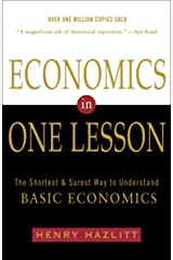 Economics in One Lesson: The Shortest and Surest Way to Understand Basic Economics Paperback