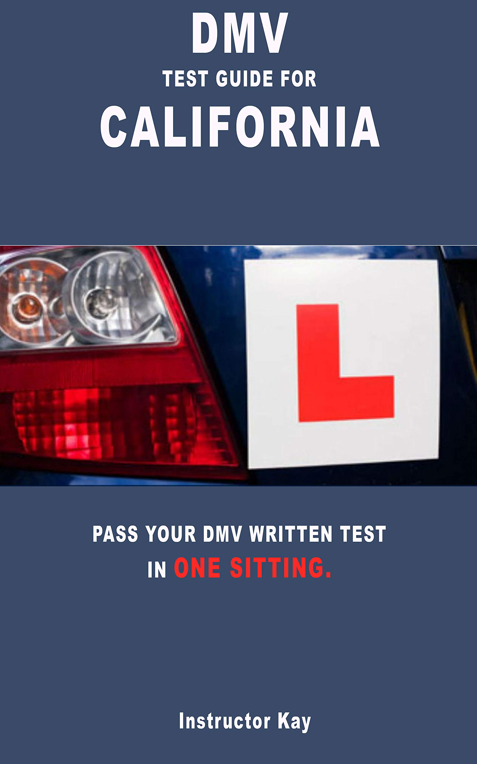 DMV TEST GUIDE FOR CALIFORNIA  PASS YOUR DMV WRITTEN TEST IN ONE SITTING  English Edition