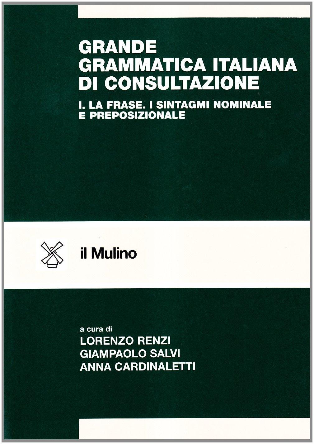 Amazon.it: Grande grammatica italiana di consultazione: 1 - L. Renzi, G.  Salvi, A. Cardinaletti - Libri