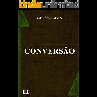 Conversão, por C. H. Spurgeon