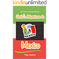Carla's Adventure in Mexico: Book Four of the Traveling Trunk Series (English Edition)