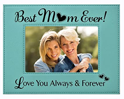 Amazon Com Gift For Mom Picture Frame Best Mom Ever Love You