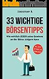 33 wichtige Börsetipps: Wie wirklich JEDER seine Gewinne an der Börse steigern kann