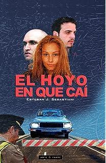 El Hoyo En Que CA (Spanish Edition)