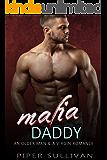 Mafia Daddy: An Older Man & A Virgin Romance