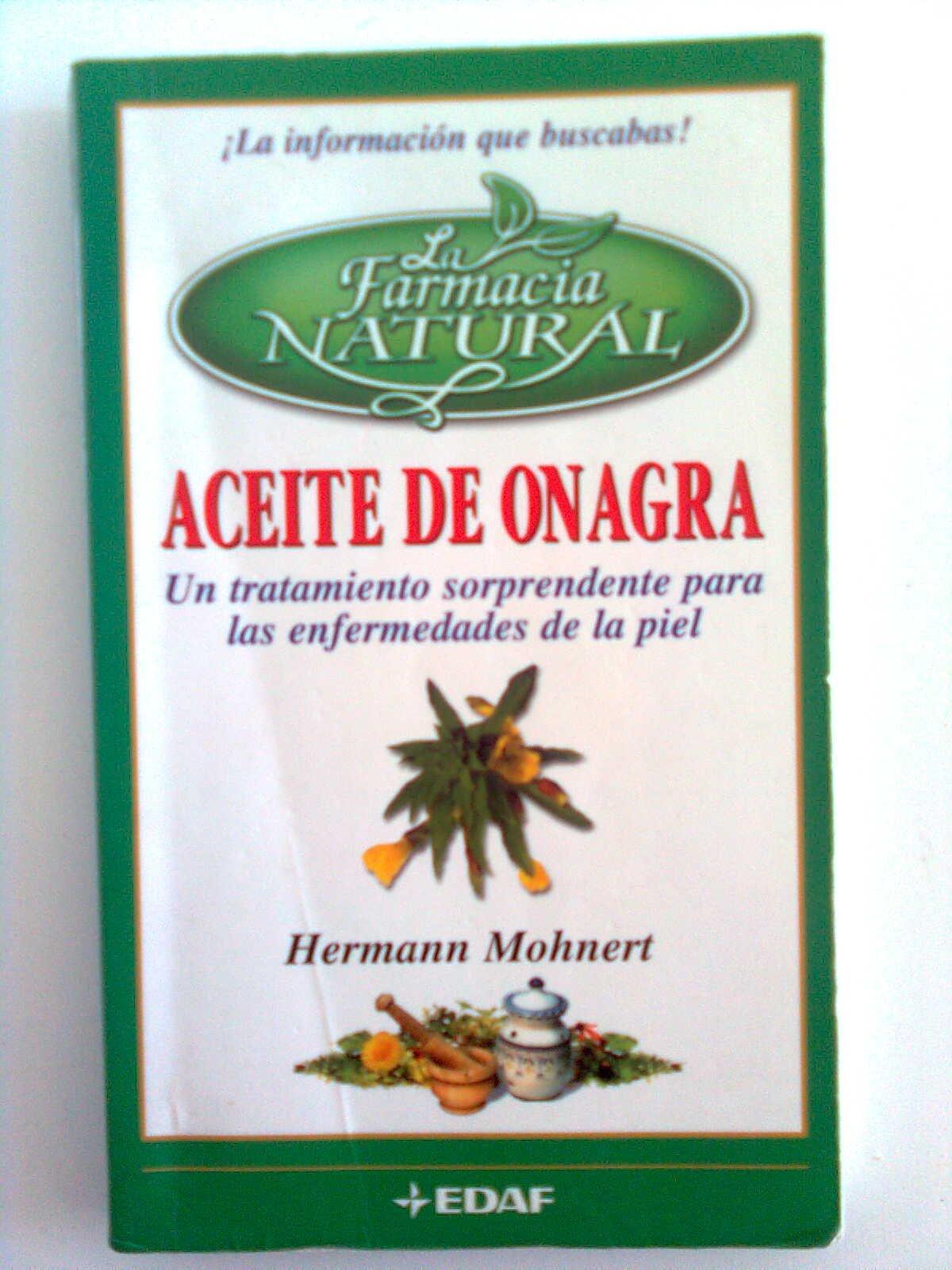 Aceite de onagra. un tratamiento sorprendente para las enfermedades de la piel: Amazon.es: Hermann Mohnert: Libros