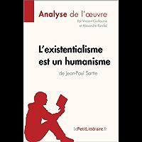L'existentialisme est un humanisme de Jean-Paul Sartre (Analyse de l'oeuvre): Comprendre la littérature avec lePetitLittéraire.fr (Fiche de lecture)