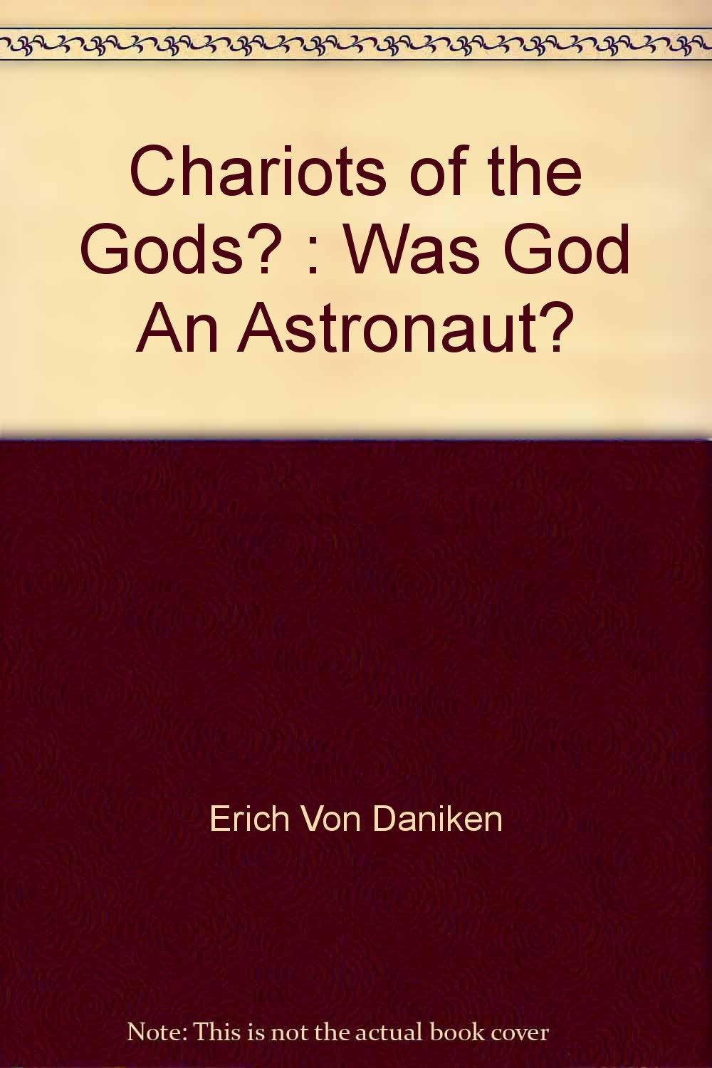 Chariots of the Gods? : Was God An Astronaut?: Amazon.co.uk: Erich Von  Daniken, Michael Heron: 9780425043127: Books