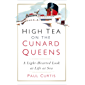 High Tea on the Cunard Queens: A Light-hearted Look at Life at Sea