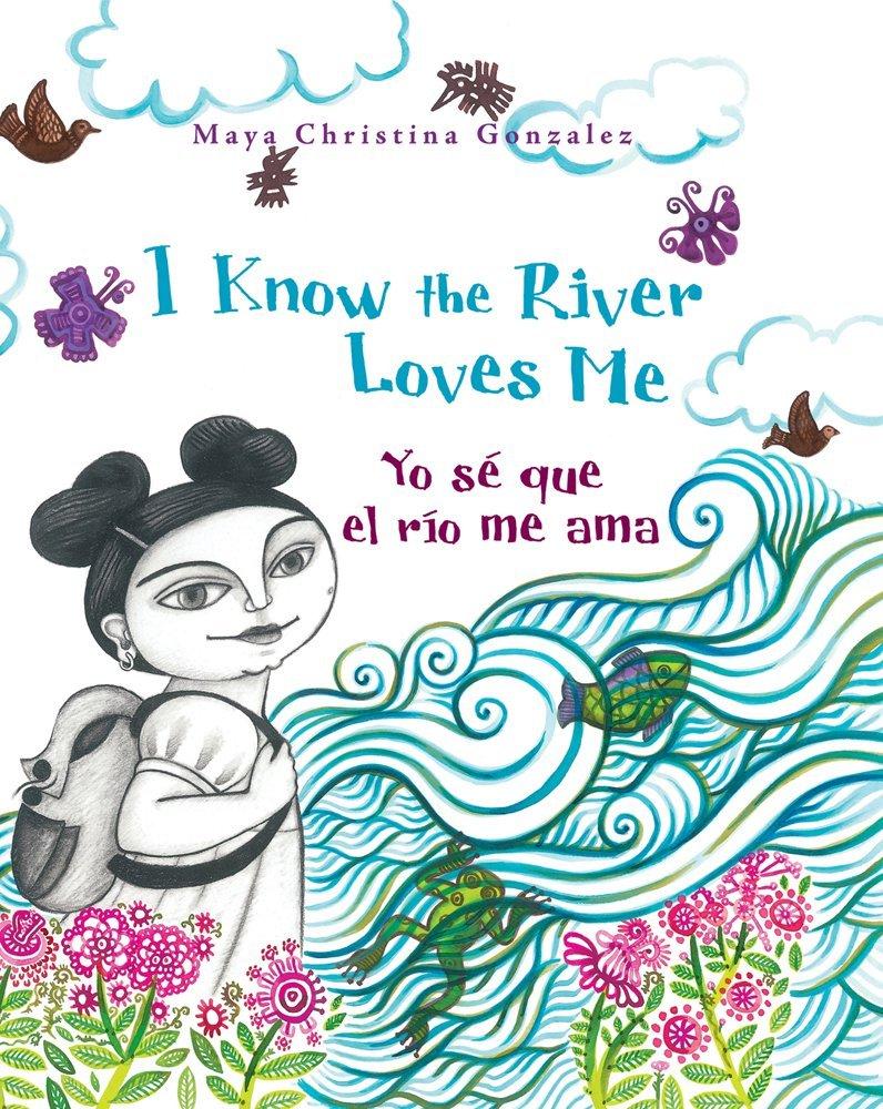 I Know the River Loves Me / Yo se que el rio me ama (English and ...
