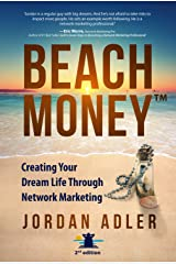 Beach Money: Creating Your Dream Life Through Network Marketing Kindle Edition