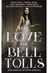 For Love the Bell Tolls: A Gothic Romance Short Story Anthology Paperback