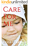 Care For Me: A collection of Amish Romance