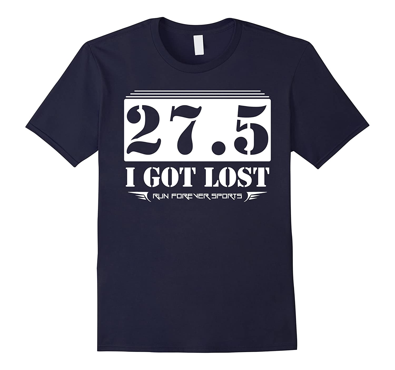 27 5 I Got Lost Running T-Shirt-Vaci